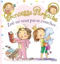 Fabienne Blanchut - Princesse parfaite Tome 36 : Zoé ne veut pas se coucher.
