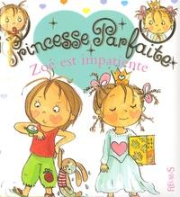 Fabienne Blanchut et Camille Dubois - Princesse parfaite Tome 8 : Zoé est impatiente.