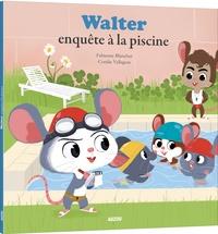Fabienne Blanchut et Coralie Vallageas - Walter enquête à la piscine.