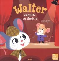Fabienne Blanchut et Coralie Vallageas - Walter enquête au théâtre.