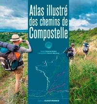 Fabienne Bodan et Patrick Mérienne - Atlas illustré des chemins de Compostelle.
