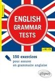 Fabienne Boulet - English Grammar Tests - 150 exercices pour assurer en grammaire anglaise de B1 à C1.