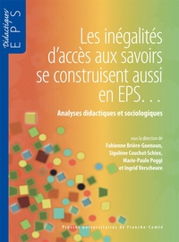 Fabienne Brière-Guenoun - Les inegalités d'accès aux savoirs se construisent aussi en EPS - Analyses didactiques et sociologiques.