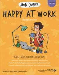 Fabienne Broucaret - Mon cahier happy at work.