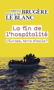 Fabienne Brugère et Guillaume Le Blanc - La fin de l'hospitalité.