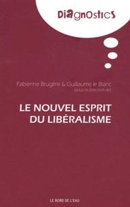 Fabienne Brugère et Guillaume Le Blanc - Le nouvel esprit du libéralisme.