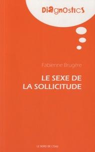 Fabienne Brugère - Le sexe de la sollicitude.