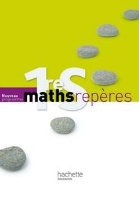 Fabienne Bruneau et Maxime Cocault - Maths Repères 1reS Nouveau Programme - Livre élève Grand format.