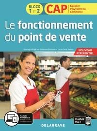 Fabienne Buisson et Lucas Sanz Ramos - Le fonctionnement du point de vente CAP Equipier polyvalent du commerce Blocs 1 et 2.