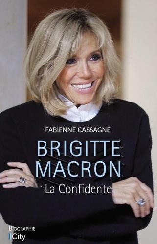 Fabienne Cassagne - Brigitte Macron - La confidente.