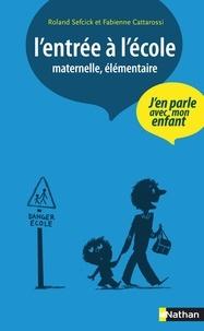 Fabienne Cattarossi - L'entrée à l'école - Maternelle et élémentaire.