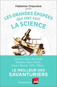 Fabienne Chauvière - Les grandes épopées qui ont fait la science.