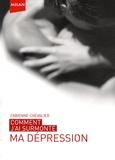 Fabienne Chevalier - Comment j'ai surmonté ma dépression.