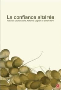 Fabienne Claire Caland et Katerine Gagnon - La confiance altérée.