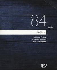 Fabienne Collard et Christophe Goethals - Le livre.