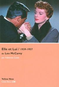 Fabienne Costa - Elle et lui de Leo McCarey, 1939-1957 - L'un dans l'autre.