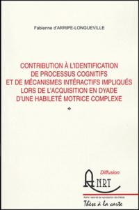 Contribution à lidentification de processus cognitifs et de mécanismes interactifs impliqués lors de lacquisition en dyade dune habileté motrice complexe.pdf
