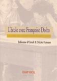 Fabienne d' Ortoli et Michel Amram - L'école avec Françoise Dolto - Le rôle du désir dans l'éducation.