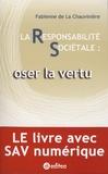 Fabienne De La chauvinière - La responsabilité sociétale - Oser la vertu.