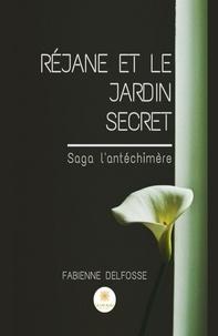 Fabienne Delfosse - Réjane et le jardin secret.
