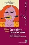Fabienne Dumont - Des sorcières comme les autres - Artistes et féministes dans la France des années 1970.