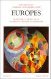 Fabienne Durand-Bogaert et Yves Hersant - Europes. - De l'Antiquité au XXème xiècle.