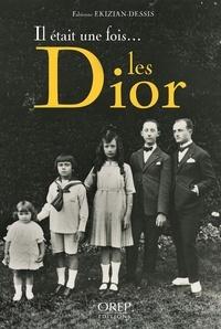 Fabienne Ekizian-Dessis - Il était une fois... les Dior.