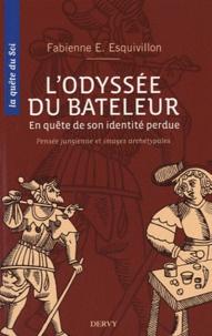 Fabienne Esquivillon - L'Odyssée du bateleur - En quête de son identité perdue.