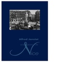 Fabienne Fravalo et Claire Maingon - Alfred Janniot (1889-1969) - A la gloire de Nice.