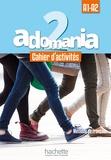 Fabienne Gallon et Céline Himber - Adomania 2 A1-A2 - Cahier d'activités. 1 CD audio