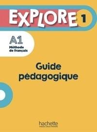 Fabienne Gallon et Céline Himber - Explore 1 : Guide pédagogique + audio (tests) téléchargeables - Explore 1 : Guide pédagogique + audio (tests) téléchargeables.