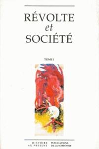 Fabienne Gambrelle et Michel Trebitsch - Révolte et société - Tome 1.