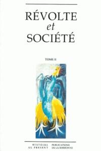 Fabienne Gambrelle et Michel Trebitsch - Révolte et société - Tome 2.