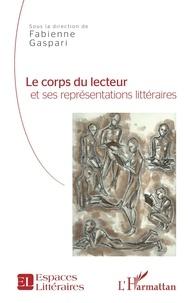 Fabienne Gaspari - Le corps du lecteur et ses représentations littéraires.