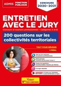 Fabienne Geninasca - Entretien avec le jury, 200 questions sur les collectivités territoriales - Concours et examens professionnels, Catégories A et B.