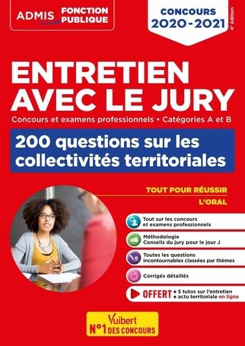 Entretien avec le jury, 200 questions sur les collectivités territoriales. Concours et examens professionnels, Catégories A et B  Edition 2020-2021