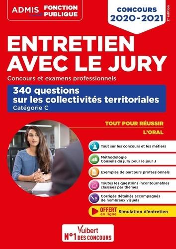 Entretien avec le jury - Concours et examens professionnels. 340 questions sur les collectivités territoriales, Catégorie C  Edition 2020-2021