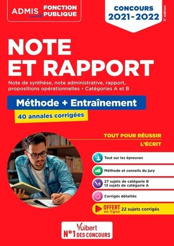 Note et Rapport, note de synthèse, note administrative, propositions opérationnelles. Méthode et entraînements. 40 annales corrigées. Catégories A et B  Edition 2021-2022