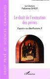 Fabienne Ghelfi - Le droit de l'exécution des peines - Espoirs ou désillusions ?.