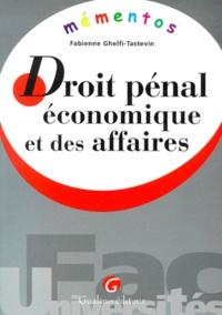 Droit pénal économique et des affaires - Fabienne Ghelfi-Tastevin  