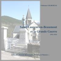 Fabienne Gilbertas - Saint Laurent en Beaumont dans la Grande guerre.