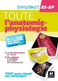 Fabienne Girard-Misguich et Marie-Noëlle Dieudonne - Toute l'anatomie-physiologie - De la cellule aux grandes fonctions.