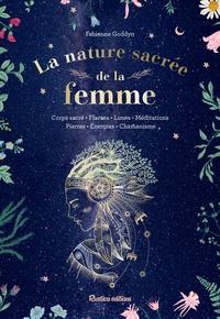 Fabienne Goddyn - La nature sacrée de la femme.