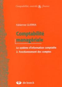 Fabienne Guerra - Comptabilité managériale - Le système d'information comptable, Volume 2, Fonctionnement des comptes.