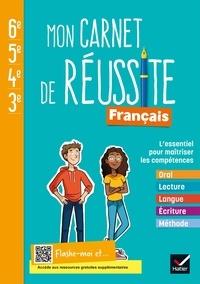 Fabienne Haudiquet - Français 6e-5e-4e-3e Mon carnet de réussite - Cahier de l'élève.
