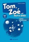 Fabienne Hervé - Tom, Zoé et leurs amis 6/7 ans - Cahier d'exercices A.