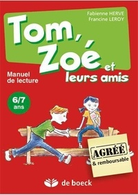 Fabienne Hervé - Tom, Zoé et leurs amis 6/7 ans - Manuel de lecture.