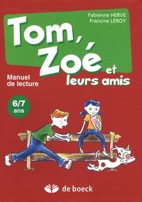Fabienne Hervé et Francine Leroy - Tom, Zoé et leurs amis - 6/7 ans.