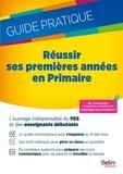 Fabienne Hervieux et Romain Vergnaud - Réussir ses premières années en Primaire - Guide pratique.