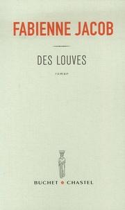 Fabienne Jacob - Des louves.